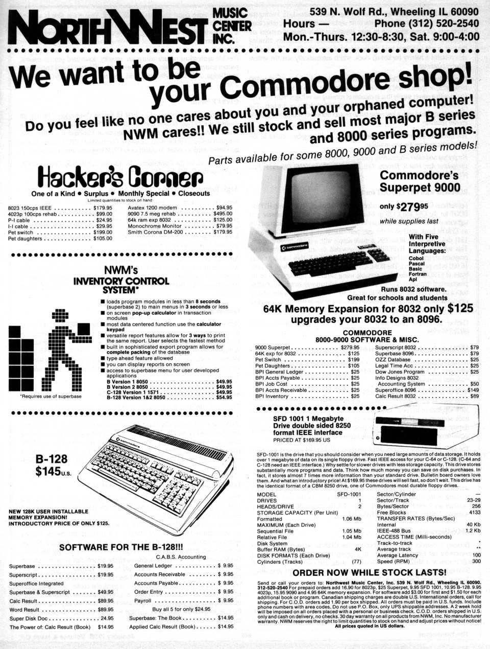 [Advertisement: NorthWest Music Center Inc.: We want to be your Commodore shop  Hacker's Corner  NWM's Inventory Control System  Commodore's SuperPET 9000  SFD 1001  B-128 $145  Software for the B-128!]